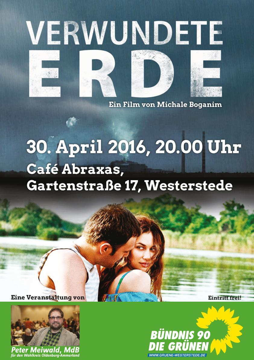 GRÜNES Kino: Verwundete Erde, 26.4.2016, 20.00 Uhr, Westerstede, Café Abraxas, Gartenstr. 17